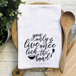 You only live once, lick the bowl - Tea Towel