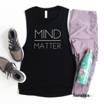 Mind Over Matter-Muscle Tank