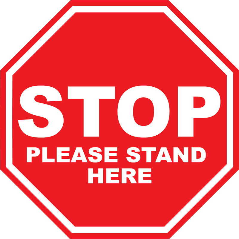 STOP - Please Stand Here - Floor Sign
