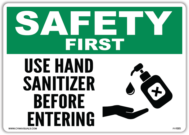 Safety Sign: Safety First - Use Hand Sanitizer Before Entering