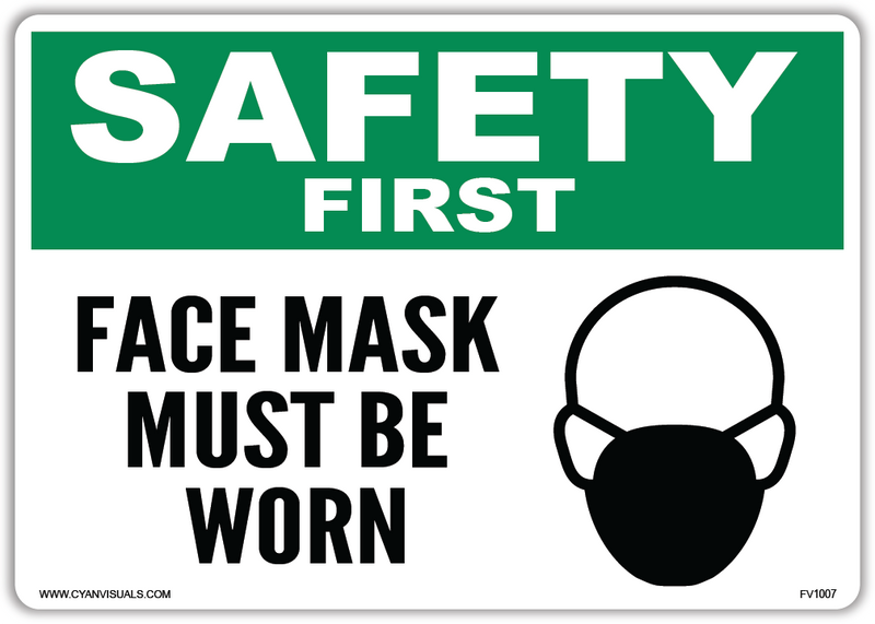 Safety Sign: Safety First - Face Mask Must Be Worn