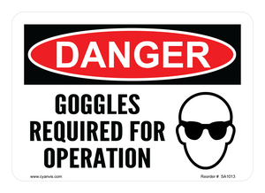 CYANVIS safety sign legend, Danger - GOGGLES REQUIRED FOR OPERATION