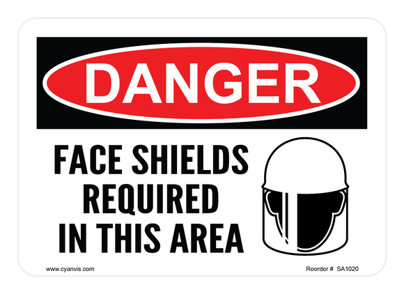CYANVIS safety sign legend, Danger - FACE SHIELDS REQUIRED IN THIS AREA