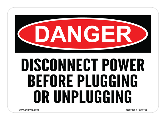 CYANVIS safety sign legend, Danger - DISCONNECT POWER BEFORE PLUGGING OR UNPLUGGING
