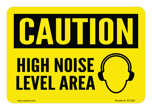 CYANVIS safety sign legend, Caution - HIGH NOISE LEVEL AREA