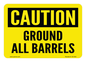 CYANVIS safety sign legend, Caution - GROUND ALL BARRELS