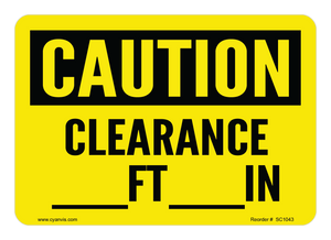 CYANVIS safety sign legend, Caution - CLEARANCE _____ FT _____ IN