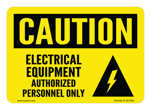 CYANVIS safety sign legend, Caution - ELECTRICAL EQUIPMENT AUTHORIZED PERSONNEL ONLY
