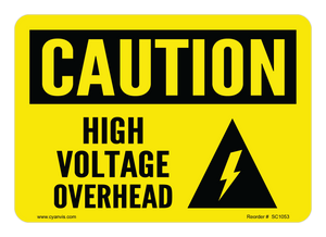 CYANVIS safety sign legend, Caution - HIGH VOLTAGE OVERHEAD