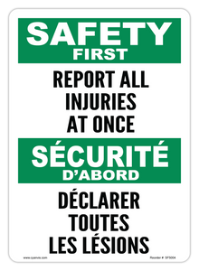 CYANVIS safety sign legend, Bilingual - Safety First - REPORT ALL INJURIES AT ONCE | DÉCLARER TOUTES LES LÉSIONS