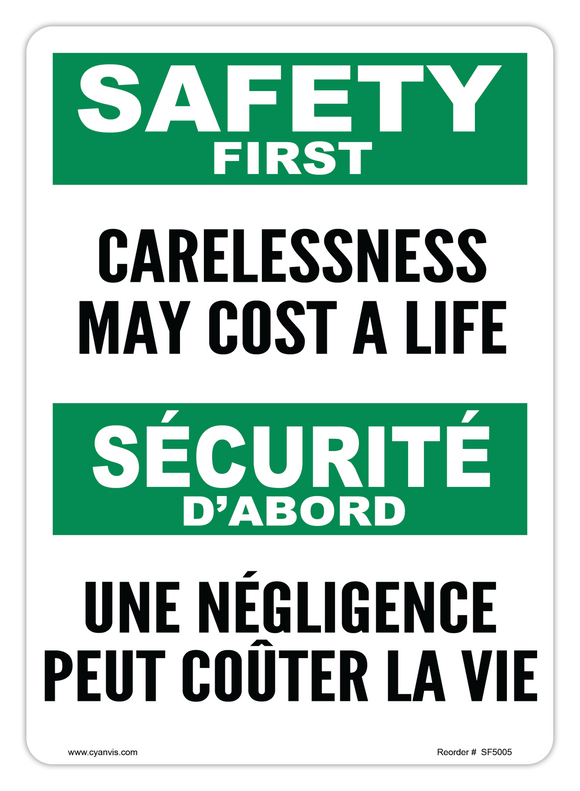 CYANVIS safety sign legend, Bilingual - Safety First - CARELESSNESS MAY COST A LIFE | UNE NÉGLIGENCE PEUT COÛTER LA VIE