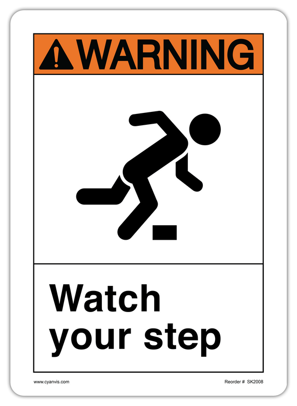 CYANVIS safety sign legend, ANSI - Warning - WATCH YOUR STEP