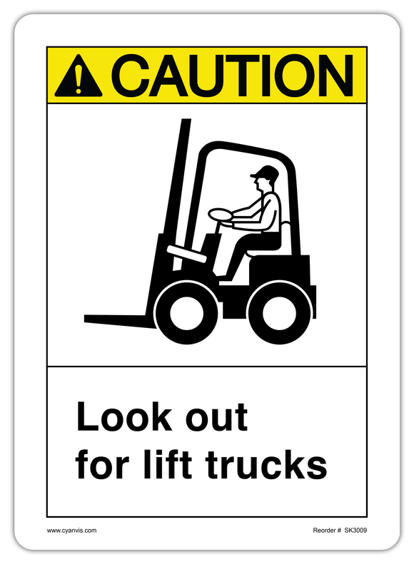 CYANVIS safety sign legend, ASNI - Caution - LOOK OUT FOR LIFT TRUCKS