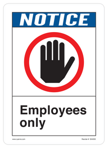 CYANVIS safety sign legend, ANSI - Notice - EMPLOYEES ONLY