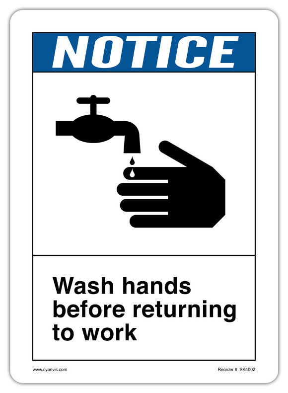 CYANVIS safety sign legend, ANSI - Notice - WASH HANDS BEFORE RETURNING TO WORK