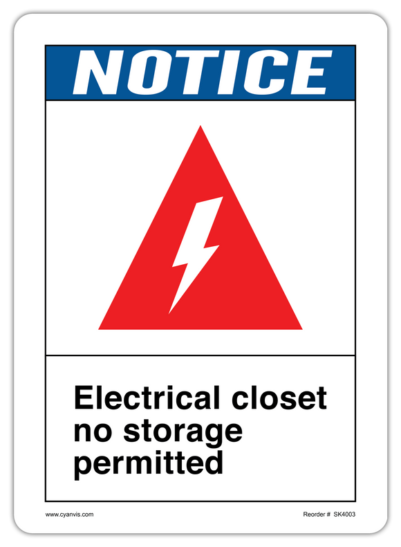 CYANVIS safety sign legend, ANSI - Notice - ELECTRICAL CLOSET NO STORAGE PERMITTED