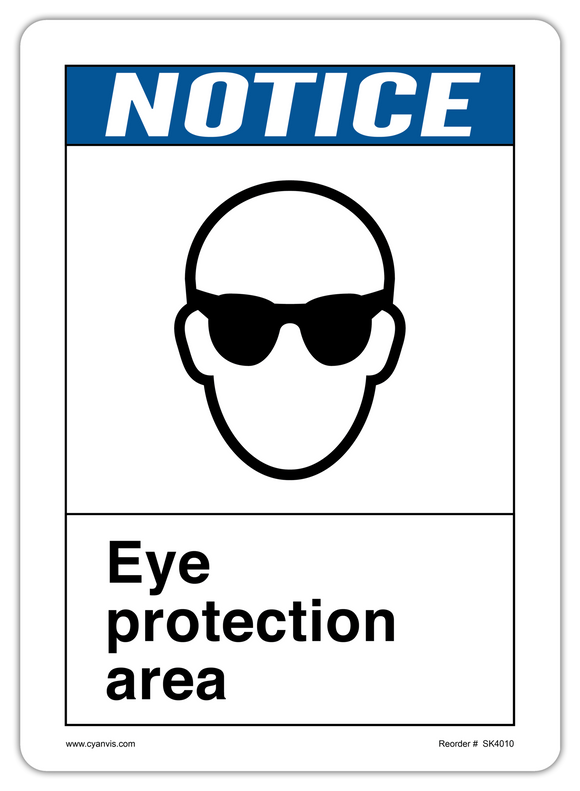 CYANVIS safety sign legend, ANSI - Notice - EYE PROTECTION AREA