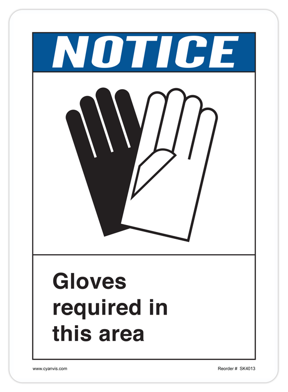 CYANVIS safety sign legend, ANSI - Notice - GLOVES REQUIRED IN THIS AREA