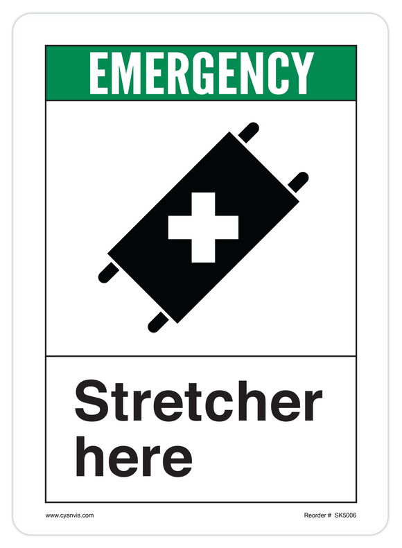 CYANVIS safety sign legend, ANSI - Safety First - STRETCHER HERE