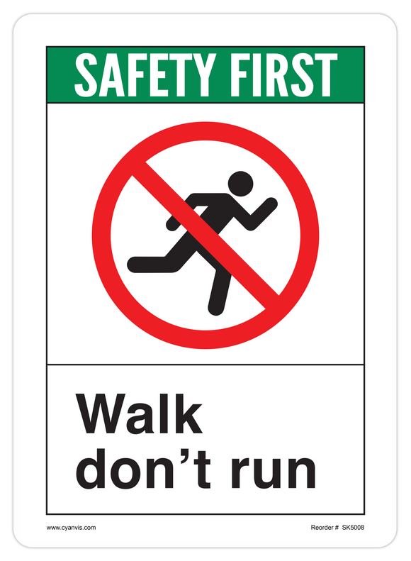 CYANVIS safety sign legend, ANSI - Safety First - WALK DON'T RUN