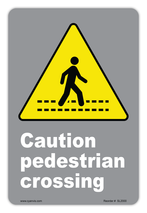 CYANVIS safety sign legend, CSA - Caution - CAUTION PEDESTRIAN CROSSING