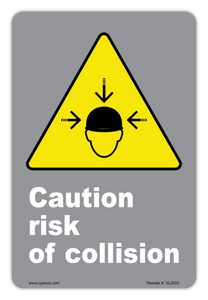 CYANVIS safety sign legend, CSA - Caution - CAUTION RISK OF COLLISION