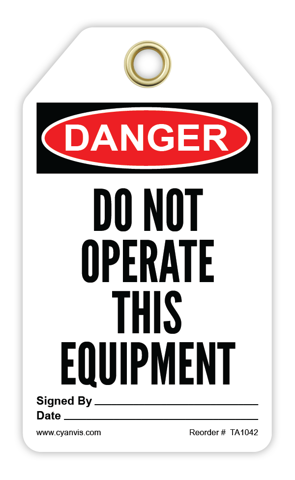 CYANVIS safety tag legend, Danger - DO NOT OEPRATE THIS EQUIPMENT