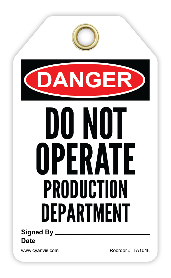 CYANVIS safety tag legend, Danger - DO NOT OPERATE . PRODUCTION DEPARTMENT
