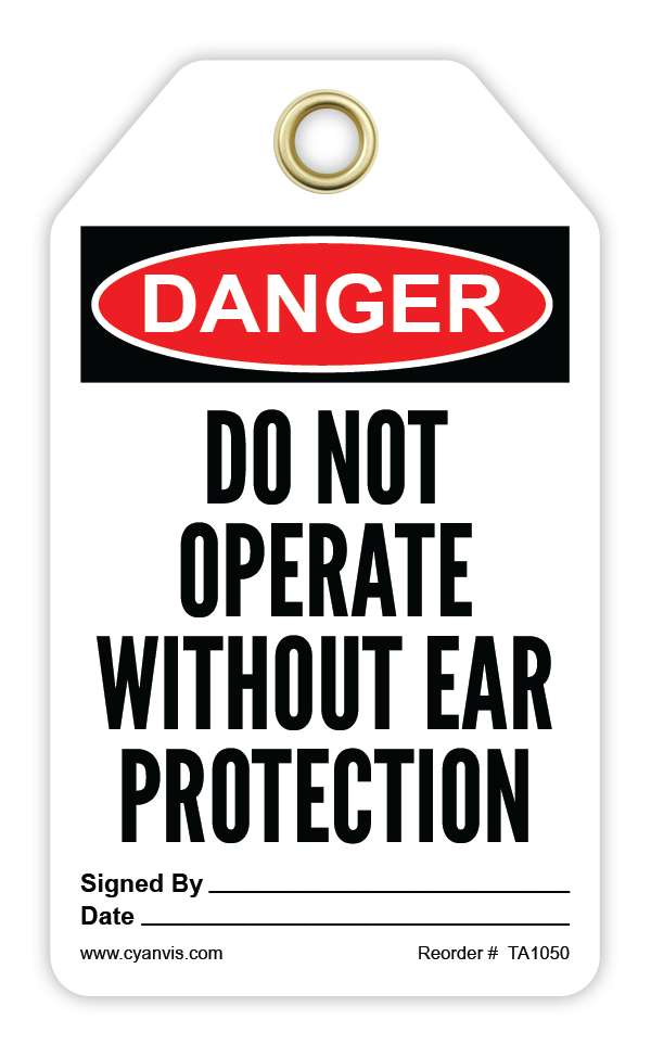 CYANVIS safety tag legend, Danger - DO NOT OPERATE WITHOUT EAR PROTECTION
