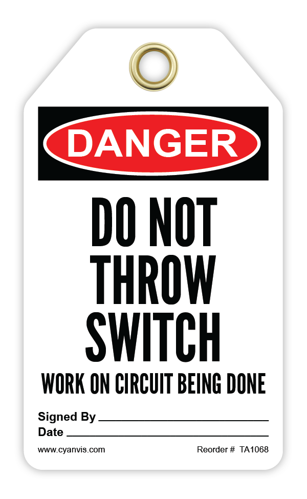 CYANVIS safety tag legend, Danger - DO NOT THROW SWITCH. WORK ON CIRCUIT BEING DONE