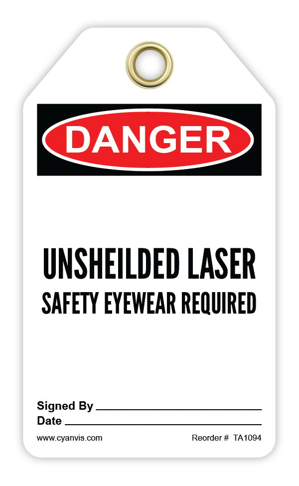 CYANVIS safety tag legend, Danger - UNSHEILDED LASER. SAFETY EYEWEAR REQUIRED