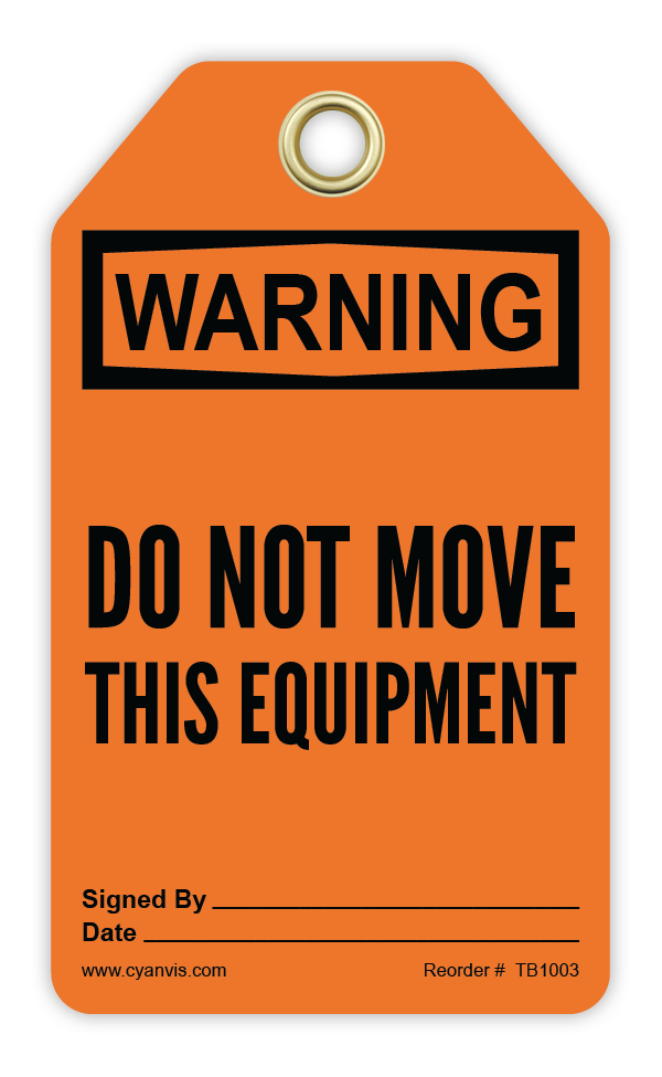 CYANVIS safety tag legend, Warning - DO NOT MOVE THIS EQUIPMENT