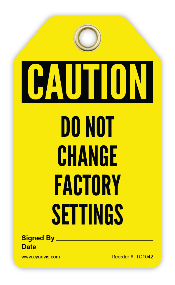 CYANVIS safety tag legend, Cautiom - DO NOT CHANGE FACTORY SETTINGS