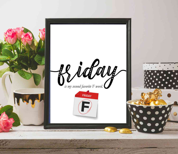 Funny Quote Print - Friday is My Second Favorite F Word - Office Humor Wall Art Saying