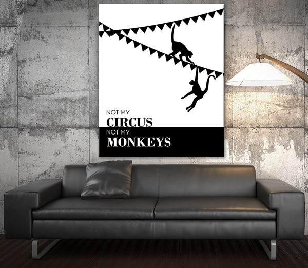 Not my Circus Not My Monkeys Office Humor Sarcastic Poster Quote