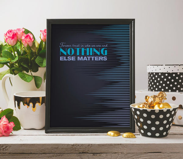 Nothing Else Matters by Metallica - Song Lyric Wall Visual Art - Home Decor Gift - Music Quote Print or Poster