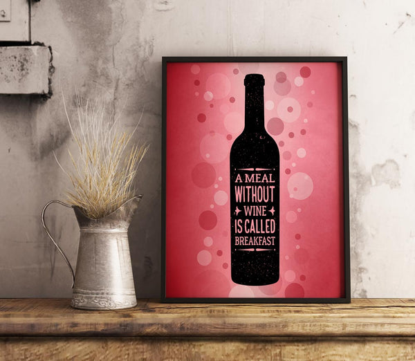 A meal without wine is called breakfast wine lovers humor poster art gift
