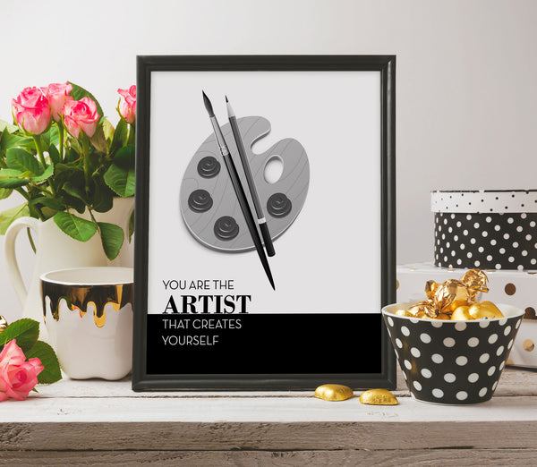 you are the artist that creates yourself life quote poster print art office decor