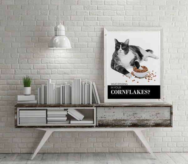 Who pissed in your cornflakes? Funny witty cat poster art print