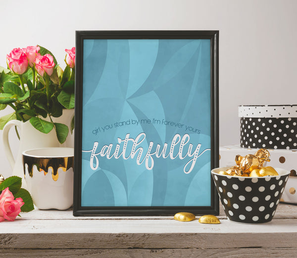 Faithfully by Journey Song Lyric Music Quote Print Poster Wall Decor for Classic Rock Enthusiasts