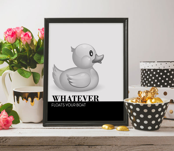 Whatever Floats your boat sarcastic quote saying print artwork office humor