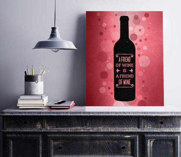 friend of wine is a friend of mine wine humor poster art print