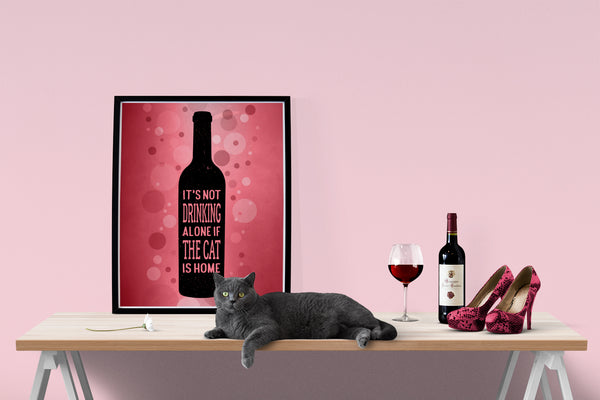 its not drinking aone if the cat is home wine art poster print wine lovers gift