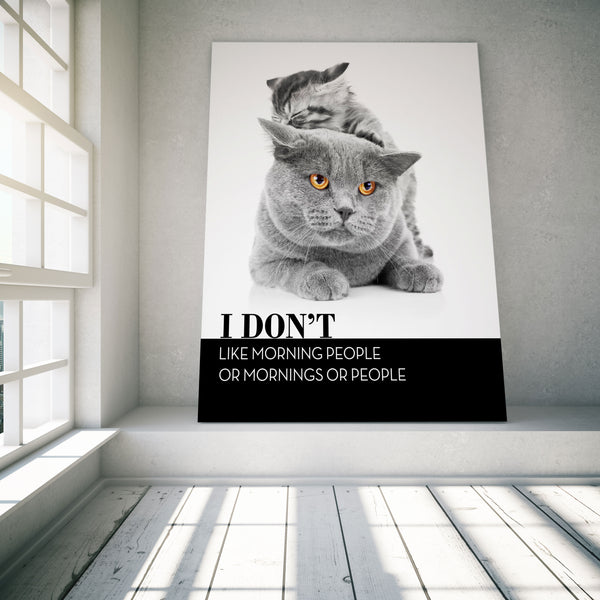 I don't like morning people or mornings or people Funny Cat Quote Poster Print Artwork