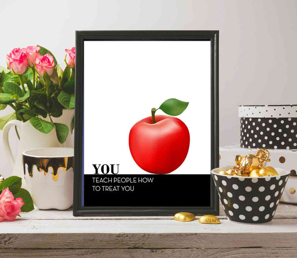 Inspirational Quote Decor - You Teach People How To Treat You - Wall Art Print Poster Birthday Gift