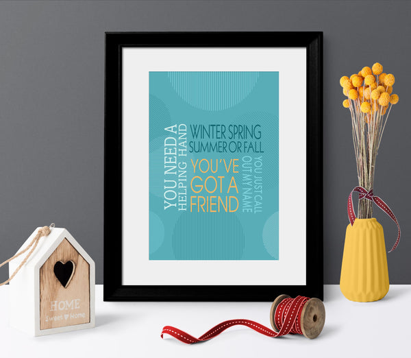 You've Got a Friend by James Taylor - Song Lyrics Print - Music Quote Poster