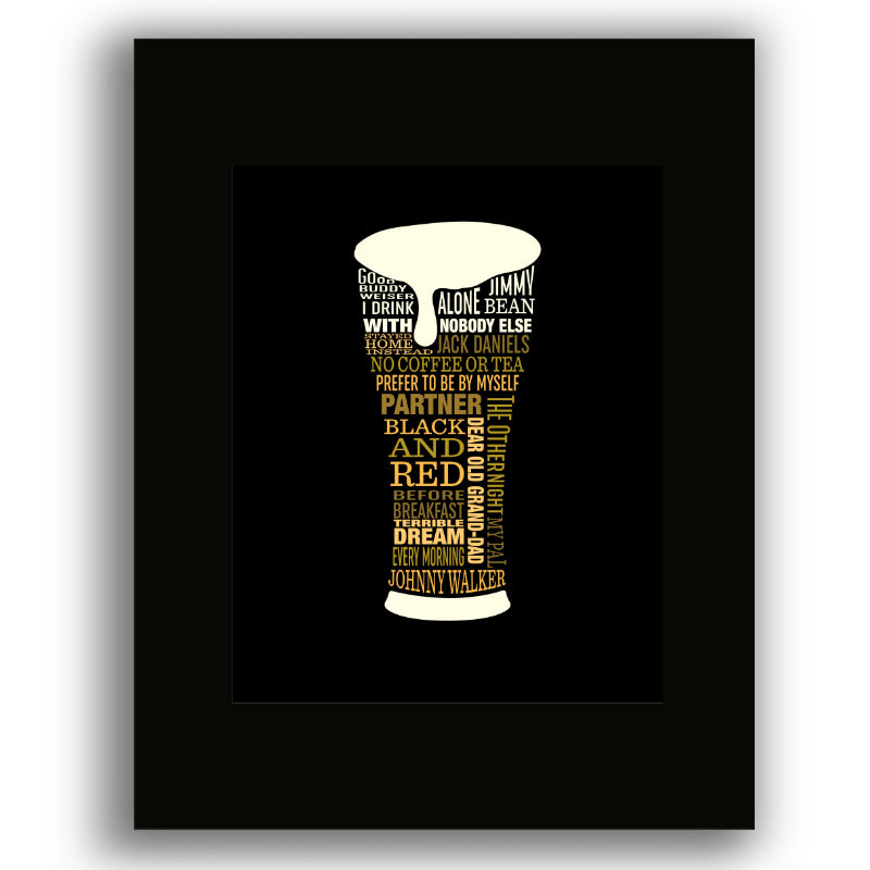 I Drink Alone by George Thorogood - Music Enthusiast Lyric Art - Poster, Print, Canvas or Plaque