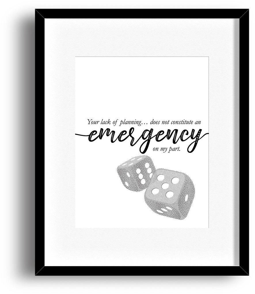 Office Humor Print - Your Lack of Planning Does Not Constitute an Emergency on My Part - Poster Quote Print