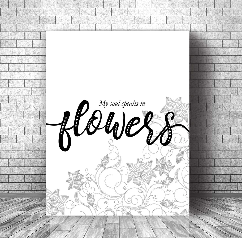 Wall Print Decor Gift Artwork - My Soul Speaks in Flowers - Motivational Quote Poster