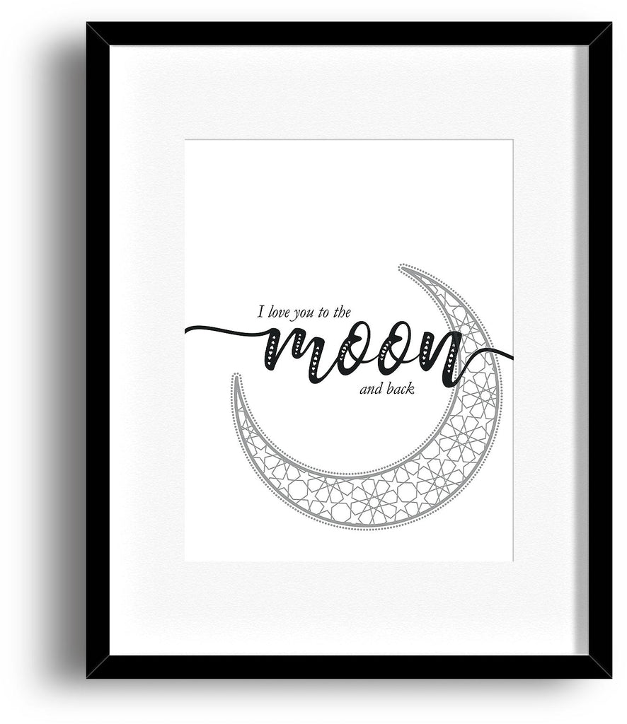 I Love You to the Moon and Back - Inspirational Love Quote Print Poster Wall Art Decor
